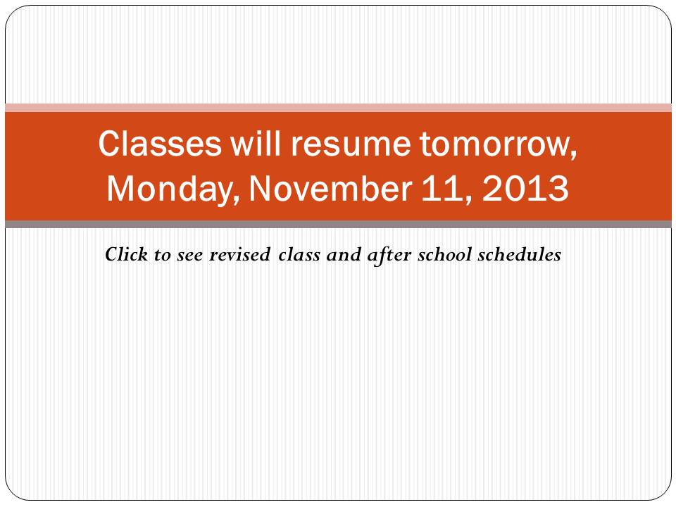 Announcement Classes Will Resume Tomorrow Monday November 11